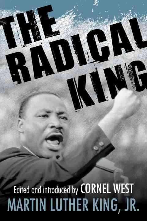 The Radical King By King, Martin Luther, Jr./ West, Cornel (EDT)